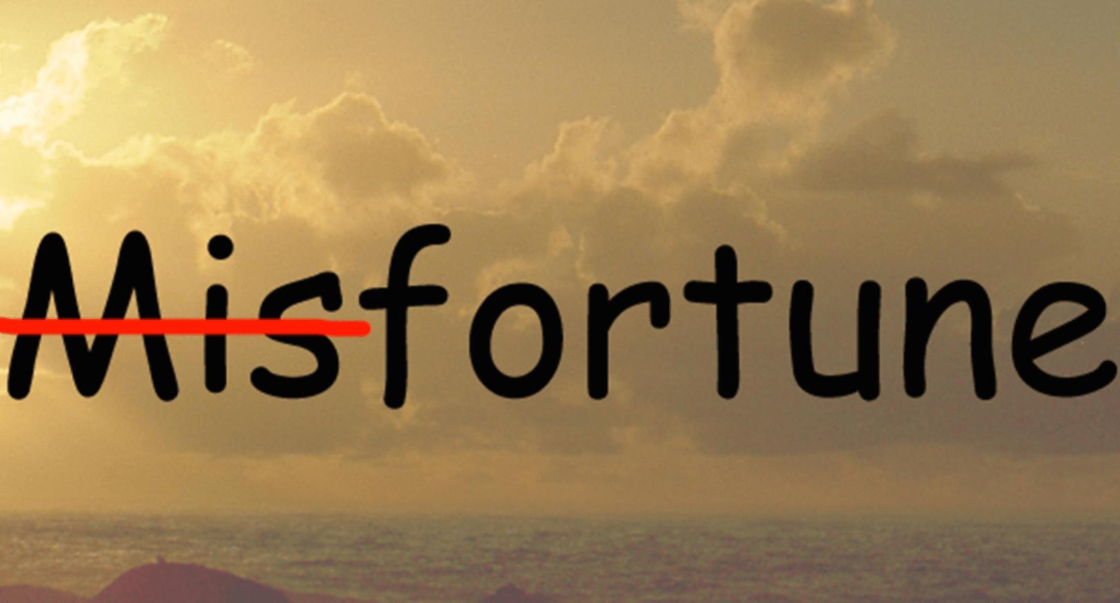 Fortunate Misadventures